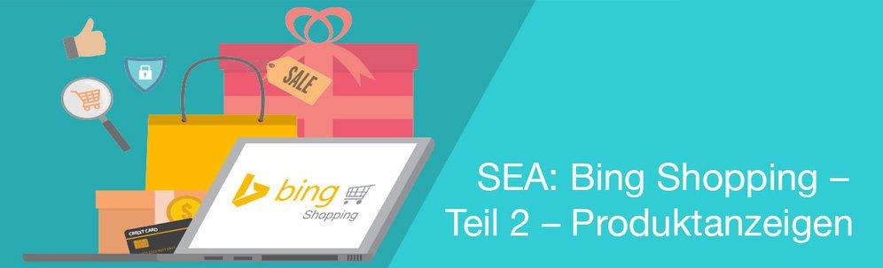 Neue Werbechancen mit Bing Shopping – Teil 2
